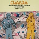 [Album] チャクラ – アンリリースド・ライヴ・レコーディングス 1981-1983 (2020/MP3 + FLAC/RAR)