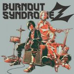 [Album] BURNOUT SYNDROMES – BURNOUT SYNDROMEZ (2020/FLAC 24bit Lossless/RAR)