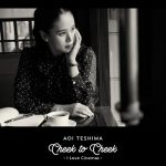 [Album] 手嶌葵 (Aoi Teshima) – Cheek to Cheek~I Love Cinemas~ (2018/FLAC 24bit Lossless/RAR)
