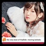 [Album] fripSide – the very best of fripSide -moving ballads- (2020/FLAC + MP3/RAR)
