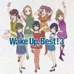 [Album] Wake Up, Girls! – Wake Up, Best!3 (2018/FLAC + MP3/RAR)