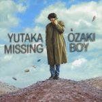 [Album] 尾崎豊 (Yutaka Ozaki) – MISSING BOY (2016/FLAC + MP3/RAR)