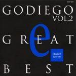 [Album] GODIEGO – GODIEGO GREAT BEST Vol.2 -English Version- (2016/MP3/RAR)