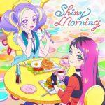 [Single] テレビ番組『アイカツプラネット!』挿入歌シングル1 Shiny Morning (2021/MP3 + FLAC/RAR)