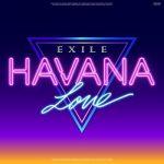 [Single] EXILE – HAVANA LOVE (2021/FLAC + AAC/RAR)