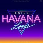 [Single] EXILE – HAVANA LOVE (2021/FLAC 24bit + MP3/RAR)