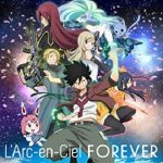 [Single] L'Arc~en~Ciel – FOREVER (Anime Edit) (2021/FLAC 24bit + MP3/RAR)