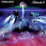 [Album] TWO-MIX – FANTASTIX II (2021/FLAC + MP3/RAR)