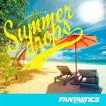 [Single] FANTASTICS from EXILE TRIBE – Summer drops (2021/MP3/RAR)
