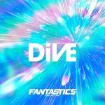 [Single] FANTASTICS from EXILE TRIBE – DiVE (2021/MP3/RAR)