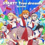 [Single] Love Live! Superstar!! OP: Liella! – START!! True dreams (2021/MP3/RAR)