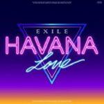[Single] EXILE – HAVANA LOVE (2021/AAC/RAR)