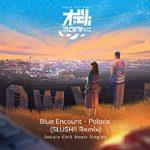 [Single] BLUE ENCOUNT – ポラリス (Slushii Remix) – Sakura Chill Beats Singles (2021/FLAC + MP3/RAR)