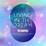 [Single] THE RAMPAGE from EXILE TRIBE – LIVING IN THE DREAM (2021/MP3 + FLAC/RAR)