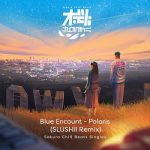 [Single] BLUE ENCOUNT – Polaris (Slushii Remix) Sakura Chill Beats Singles (2021/MP3 + FLAC/RAR)